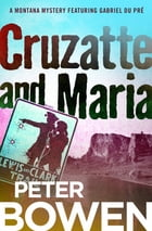 Cruzatte and Maria by Peter Bowen
