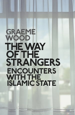 The Way of the Strangers Encounters with the Islamic State