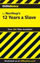 CliffsNotes on Northup's 12 Years a Slave by Mike Nappa