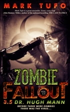 Zombie Fallout 3.5: Dr. Hugh Mann by Mark Tufo