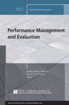 Performance Management and Evaluation: New Directions for Evaluation, Number 137