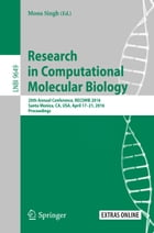 Research in Computational Molecular Biology: 20th Annual Conference, RECOMB 2016, Santa Monica, CA, USA, April 17-21, 2016, Proceedings by Mona Singh