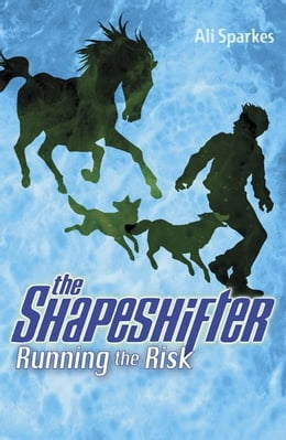 Book Shapeshifter 2: Running the Risk by Ali Sparkes