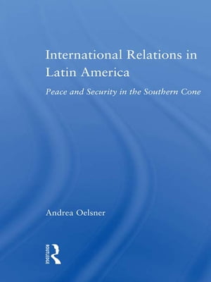International Relations in Latin America Peace and Security in the Southern Cone