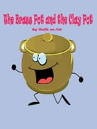 The Brass Pot and the Clay Pot: (Bedtime Story for Children) by Walk on Air