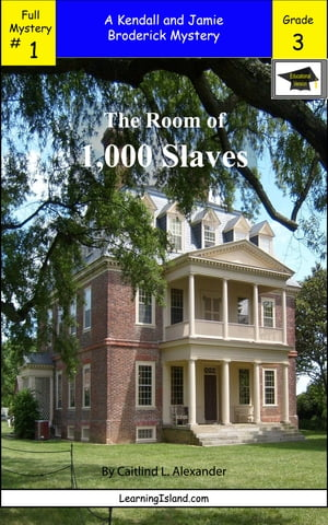 The Room of 1,000 Slaves: A Full-Length Brodericks Mystery, Educational Version