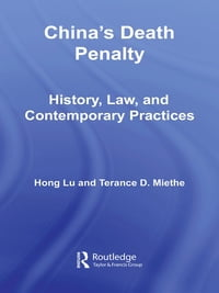 China's Death Penalty: History, Law and Contemporary Practices