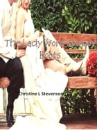 The Lady Wore Cowboy Boots by Christine L Stevenson