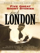 Five Great Short Stories by Jack London