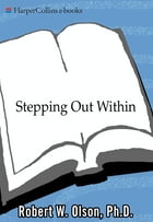 Stepping Out Within by Robert W. Olsen