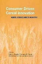 Consumer Driven Cereal Innovation: Where Science Meets Industry by Peter Weegels