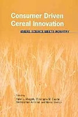 Book Consumer Driven Cereal Innovation: Where Science Meets Industry by Peter Weegels