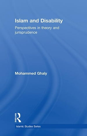 Islam and Disability Perspectives in Theology and Jurisprudence