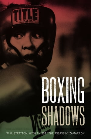 Boxing Shadows by W. K. Stratton