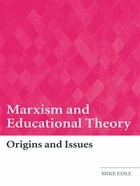 Marxism and Educational Theory: Origins and Issues