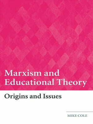 Marxism and Educational Theory Origins and Issues