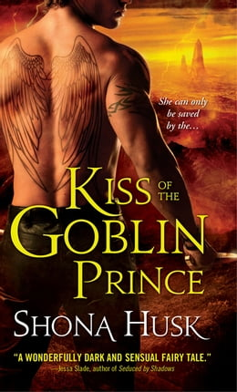 Book Kiss of the Goblin Prince by Shona Husk