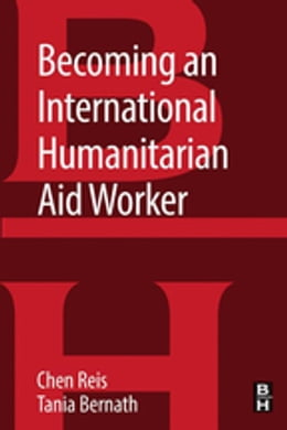Book Becoming an International Humanitarian Aid Worker by Chen Reis