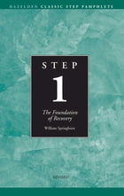 Step 1 AA Foundations of Recovery: Hazelden Classic Step Pamphlets by Anonymous