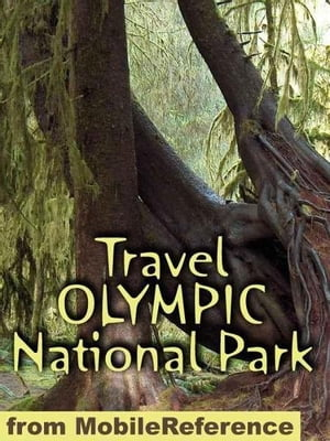 Travel Olympic National Park: Travel Guide And Maps (Mobi Travel)