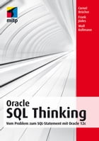Oracle SQL Thinking: Vom Problem zum SQL-Statement mit Oracle 12c by Cornel Brücher