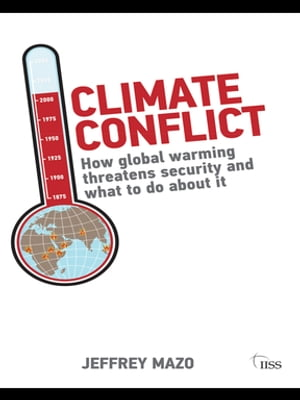 Climate Conflict How Global Warming Threatens Security and What to Do about It
