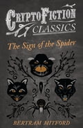 The Sign of the Spider (Cryptofiction Classics - Weird Tales of Strange Creatures) 0188c9be-f858-47fb-aeeb-6022be63637f