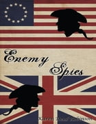 Enemy Spies: Nathan Hale and John Andre by Karen Deal Robinson
