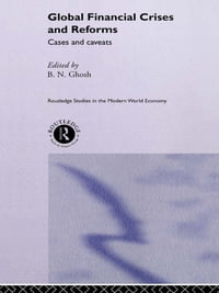 Global Financial Crises and Reforms: Cases and Caveats