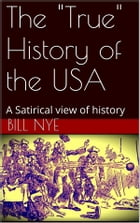 "The ""True"" History of the USA by Bill Nye"