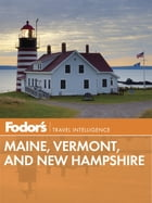 Fodor's Maine, Vermont & New Hampshire Cover Image