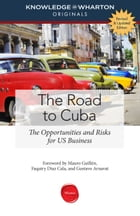 The Road to Cuba, Revised and Updated Edition by Knowledge@Wharton