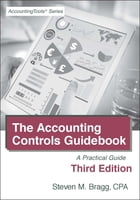 Accounting Controls Guidebook: Third Edition: Practical Guide by Steven Bragg