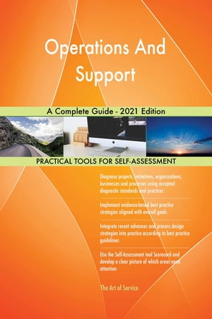 Operations And Support A Complete Guide - 2021 Edition by Gerardus Blokdyk