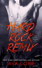 Hard Rock Remix (The Lonely Kings, #2) by Ava Lore
