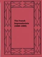 The French Impressionists (1860-1900) by Camille Mauclair