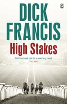 High Stakes by Dick Francis