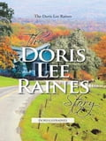 The Doris Lee Raines Story 182c8441-9ce6-470b-bfbd-5f6deff72a69