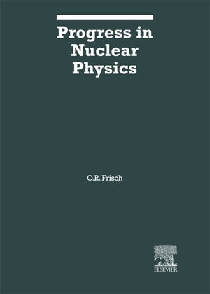 Progress in Nuclear Physics: Volume 3