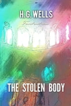 The Stolen Body by H. Wells