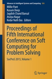 Proceedings of Fifth International Conference on Soft Computing for Problem Solving: SocProS 2015…