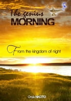 THE GENIUS MORNING: FROM THE KINGDOM OF NIGHT by NKOTO ONSIK
