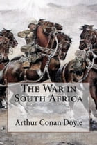 The War in South Africa by Arthur Conan Doyle