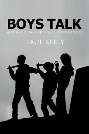 Boys Talk by Paul Kelly