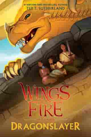 Dragonslayer (Wings of Fire: Legends) by Tui T. Sutherland