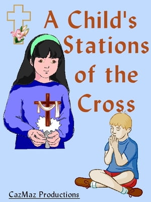 A Child's Stations of the Cross