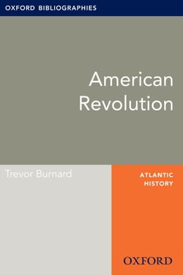 Book American Revolution: Oxford Bibliographies Online Research Guide by Trevor Burnard