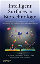 Intelligent Surfaces in Biotechnology: Scientific and Engineering Concepts, Enabling Technologies…