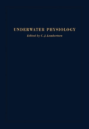 Underwater Physiology: Proceedings of the Fourth Symposium on Underwater Physiology