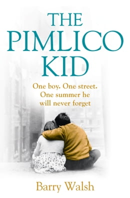 Book The Pimlico Kid by Barry Walsh